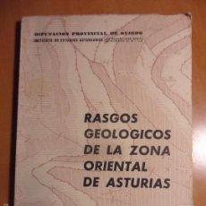 Libros de segunda mano: RASGOS GEOLOGICOS DE LA ZONA ORIENTAL DE ASTURIAS. POR J.A. MARTINEZ ALVAREZ. DIPUTACION PROVINCIAL . Lote 58010433