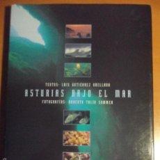 Libros de segunda mano: ASTURIAS BAJO EL MAR. TEXTOS: LUIS GUTIERREZ ORELLANA. FOTOGRAFIAS: ROBERTO TOLIN SOMMER. EDICIONES. Lote 97335350