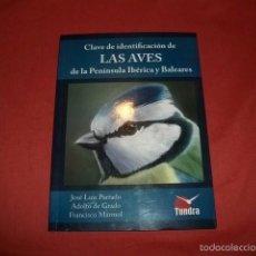 Libros de segunda mano: CLAVE DE IDENTIFICACIÓN DE LAS AVES DE LA PENÍNSULA IBÉRICA Y BALEARES. Lote 58228441