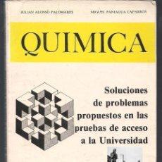 Libros de segunda mano de Ciencias: QUÍMICA SOLUCIONES DE PROBLEMAS PROPUESTOS EN LAS PRUEBAS DE ACCESO A LA UNIVERSIDAD ALONSO PANIAGUA. Lote 58330306
