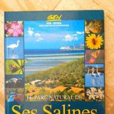 Libros de segunda mano: SES SALINES/EL PARC NATURAL/D' EIVISSA I FORMENTERA/IBIZA /GOB-PITIUSSES-NATURALESA CERTIF 6. Lote 58376452
