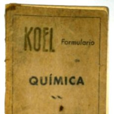 Libros de segunda mano de Ciencias: FORMULARIO DE QUÍMICA POR JOSÉ LUIS FERNÁNDEZ DEL CAMPO DE ED. KOEL EN MADRID 1948 6ª EDICIÓN. Lote 58401920