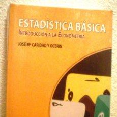 Libros de segunda mano de Ciencias: ESTADISTICA BASICA.INTRODUCCION A LA ECONOMETRIA.EDICION 2009. Lote 58435509