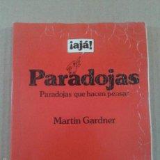 Libros de segunda mano de Ciencias: ¡AJÁ! PARADOJAS QUE HACEN PENSAR, DE MARTIN GARDNER. 2ª EDICIÓN DE EDITORIAL LABOR, 1984.. Lote 58439396