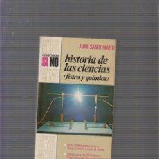 Libros de segunda mano de Ciencias: HISTORIA DE LAS CIENCIAS. FISICA Y QUIMICA / JUAN SAMIT MARTI -ED. BRUGUERA. Lote 58508104