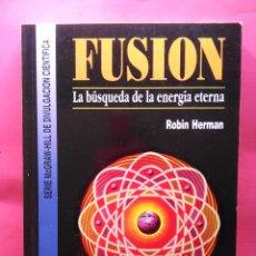Libros de segunda mano de Ciencias: FUSION ROBIN HERMAN MCGRAW HILL 1993. Lote 58525874