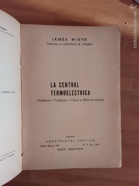 Libros de segunda mano de Ciencias: La Central Termoeléctrica. Calderas. Turbinas a vapor. Motores Diesel (1945) - James Wirth - Foto 2 - 58599439
