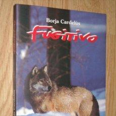 Libros de segunda mano: FUGITIVO POR BORJA CARDELÚS DE ED. PLANETA EN BARCELONA 1993 PRIMERA EDICIÓN. Lote 58688766
