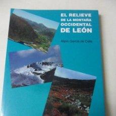 Libros de segunda mano: EL RELIEVE DE LA MONTAÑA OCCIDENTAL DE LEON. ALIPIO GARCIA DE CELIS. CAJA SALAMANCA Y SORIA. UNIVERS. Lote 58757906