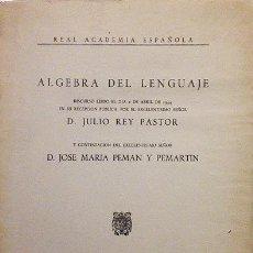 Libros de segunda mano de Ciencias: REY PASTOR : ALGEBRA DEL LENGUAJE. (INGRESO EN LA REAL ACADEMIA ESPAÑOLA, 1954.. Lote 58925105