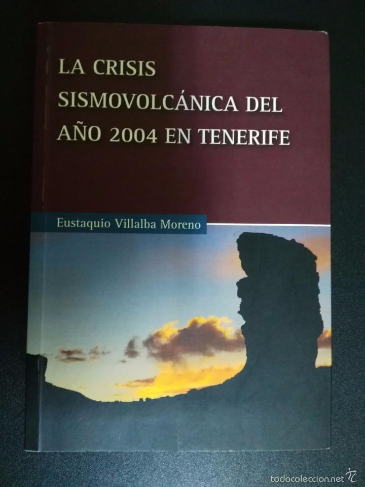 LA CRISIS SISMOVOLCANICA DEL AÑO 2004 EN TENERIFE - CANARIAS - RARO (Libros de Segunda Mano - Ciencias, Manuales y Oficios - Paleontología y Geología)