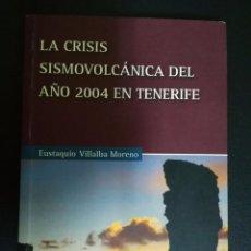 Libros de segunda mano: LA CRISIS SISMOVOLCANICA DEL AÑO 2004 EN TENERIFE - CANARIAS - RARO. Lote 58966275
