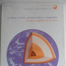 Libros de segunda mano: LA TIERRA: SU FORMA, ESTRUCTURA INTERNA Y COMPOSICION. CURSO BASICO DE CIENCIAS UNIDADES 22 Y 23. TH. Lote 58978115