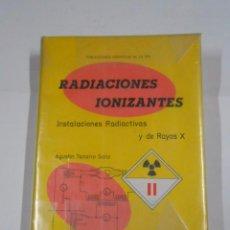 RADIACIONES IONIZANTES. - INSTALACIONES RADIACTIVAS Y DE RAYOS X. - AGUSTIN TANARRO SANZ. TDK297