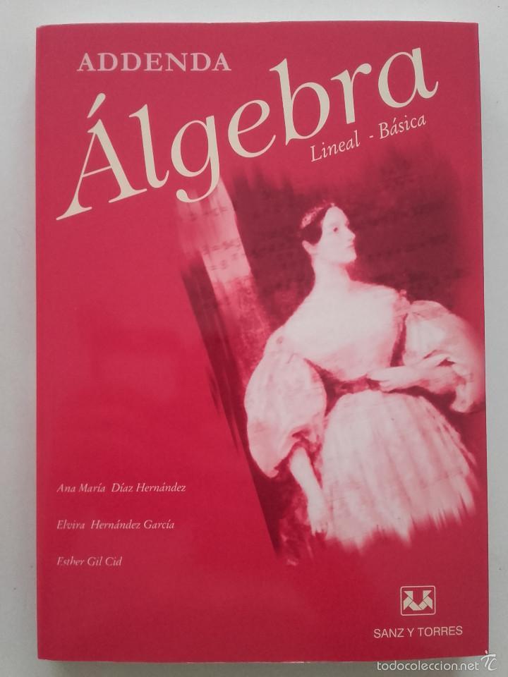 Libros de segunda mano de Ciencias: ALGEBRA LINEAL BASICA / ADDENDA ALGEBRA LINEAL BASICA - ED. SANZ Y TORRES - MATEMATICAS - Foto 2 - 59288780