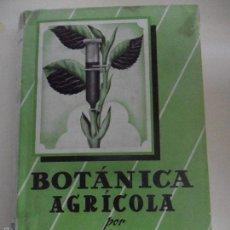 Libros de segunda mano: BOTANICA AGRICOLA. POR A. NELSON. COLECCION AGRICOLA SALVAT. SALVAT EDITORES, 1952. TAPA DURA CON SO. Lote 59476364