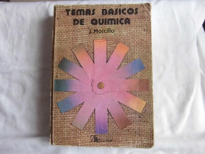 TEMAS BASICOS DE QUIMICA.J.MORCILLO.EDITORIAL ALHAMBRA 1980 (Libros de Segunda Mano - Ciencias, Manuales y Oficios - Física, Química y Matemáticas)