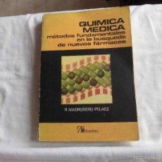 Libros de segunda mano de Ciencias: QUIMICA MEDICA METODOS FUNDAMENTALES EN LA BUSQUEDA DE NUEVOS FARMACOS.R.MADROÑERO PELAEZ.1980.-1ª E. Lote 59587207