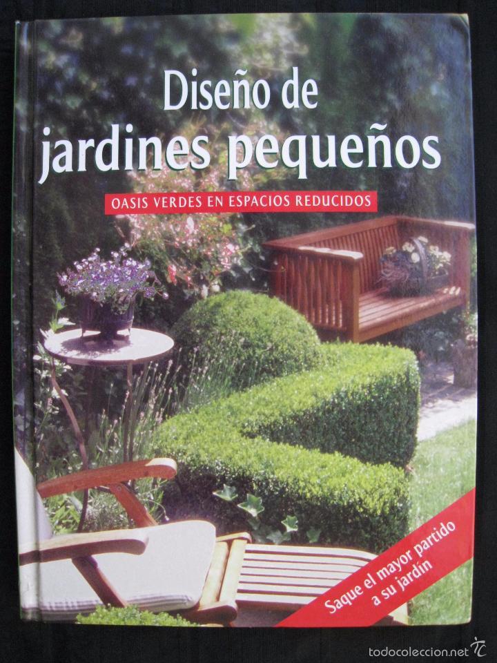 libros de segunda mano diseo de jardines pequeos oasis verdes en espacios reducidos - Diseo De Jardines Pequeos