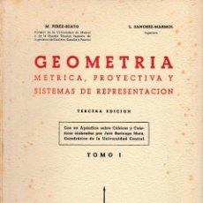 Libri di seconda mano: GEOMETRÍA MÉTRICA, PROYECTIVA Y SISTEMAS DE REPRESENTACIÓN (PÉREZ BEATO/SÁNCHEZ MARMOL) 1961 SIN USO. Lote 181992572