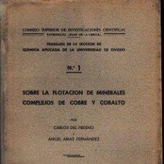 Libros de segunda mano de Ciencias: SOBRE LA FLOTACIÓN DE MINERALES COMPLEJOS DE COBRE Y COBALTO (FRESO/ARIAS 1944) SIN USAR. Lote 59705227