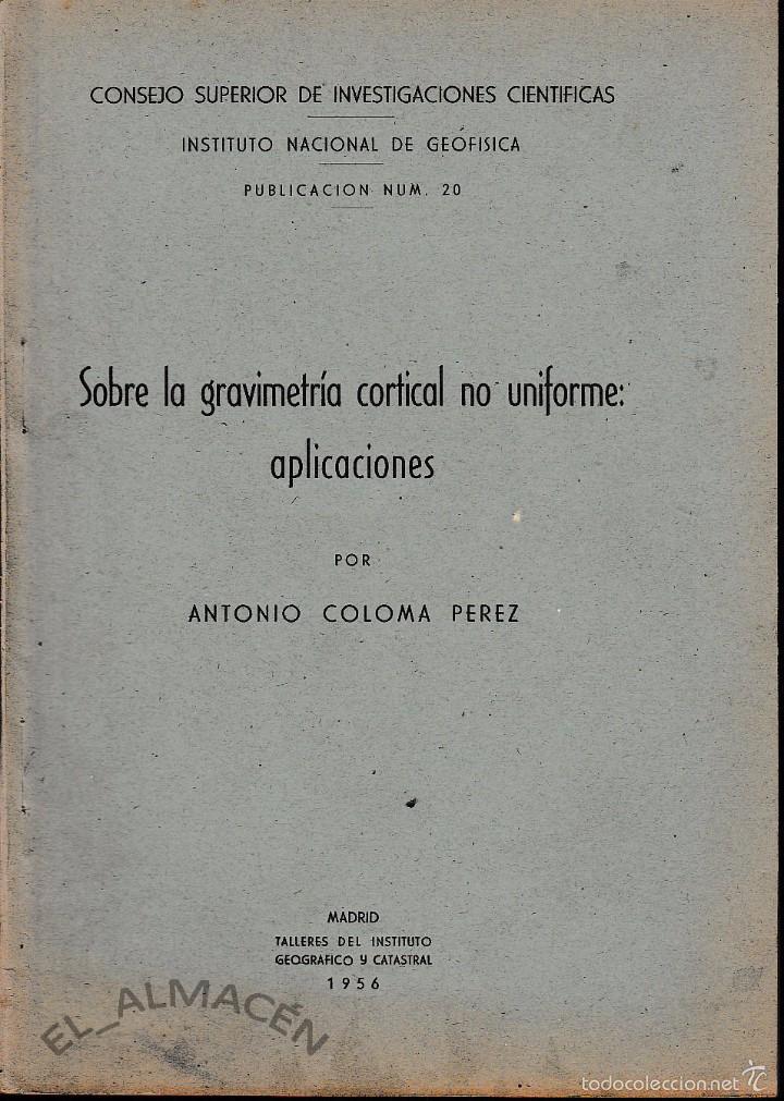 SOBRE LA GRAVIMETRÍA CORTICAL NO UNIFORME: APLICACIONES (A. COLOMA 1956) SIN USAR (Libros de Segunda Mano - Ciencias, Manuales y Oficios - Paleontología y Geología)