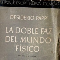 Libros de segunda mano de Ciencias: DESIDERIO PAPP : LA DOBLE FAZ DEL MUNDO FÍSICO (ESPASA CALPE, 1949) . Lote 59732212