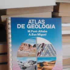 Libros de segunda mano: ATLAS DE GEOLOGÍA - M. FONT-ALTABA Y A. SAN MIGUEL - EDICIÓN 1988. Lote 60072467