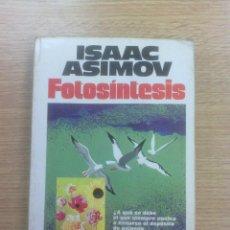 Libros de segunda mano: FOTOSINTESIS - ISAAC ASIMOV (PLAZA & JANES). Lote 60112271