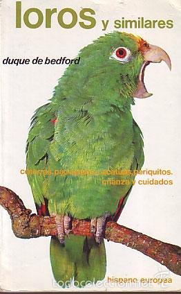 LOROS Y SIMILARES - COTORRAS PAPAGAYOS - CACATUAS - PERIQUITOS - CRIANAZA Y CUIDADOS - LIBROS (Libros de Segunda Mano - Ciencias, Manuales y Oficios - Biología y Botánica)