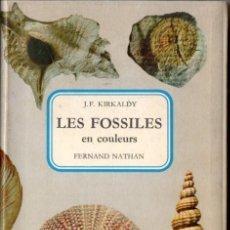 Libros de segunda mano: KIRKALDY : LES FOSSILES EN COLEURS (NATHAN, 1972) EN FRANCÉS - FÓSILES. Lote 60595747