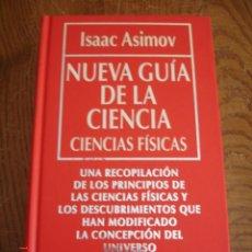 Libros de segunda mano de Ciencias: NUEVA GUÍA DE LA CIENCIA.CIENCIAS FÍSICAS - ISAAC ASIMOV - RBA EDITORES, 1993 - NUEVO. Lote 60699807