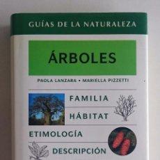 Libros de segunda mano: GUÍA ÁRBOLES. GUÍAS DE LA NATURALEZA. PAOLA LANZARA, MARIELLA PIZZETTI. GRIJALBO. Lote 60859411