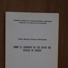 Libros de segunda mano de Ciencias: SOBRE EL CONJUNTO DE LOS RAYOS DEL ESPACIO DE HILBERT. PUB. SEM. MATEMÁTICO GARCÍA DE GALDEANO #13. Lote 61004823