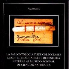 Libros de segunda mano: MONTERO : LA PALEONTOLOGÍA Y SUS COLECCIONES (CSIC, 2003) CON ILUSTRACIONES. Lote 61271423