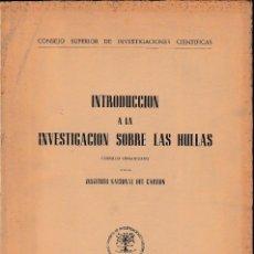 Libros de segunda mano: INTRODUCCIÓN A LA INVESTIGACIÓN SOBRE LAS HULLAS (CSIC 1950) SIN USAR. Lote 61348307
