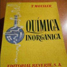 Libros de segunda mano de Ciencias: QUIMICA INORGANICA. T. MOELLER. EDITORIA REVERTE, 1961. TEXTO PARA USO DE LOS ESTUDIANTES DE LAS FAC. Lote 61497983