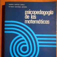 Libros de segunda mano de Ciencias: PSICOPEDAGOGIA DE LAS MATEMATICAS. ANDRES NORTES CHECA Y M. ROSA MARTINEZ ARTERO. HIJOS DE SANTIAGO . Lote 61504339