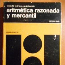 Libros de segunda mano de Ciencias: ARITMETICA RAZONADA Y MERCANTIL. TRATADO TEORICO-PRACTICO. SOLUCIONARIO. EDITORIAL BRUÑO.1969. TAPA . Lote 61504479