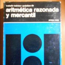 Libros de segunda mano de Ciencias: ARITMETICA RAZONADA Y MERCANTIL. TRATADO TEORICO-PRACTICO. EDITORIAL BRUÑO.1969. TAPA DURA CON SOBRE. Lote 61504619