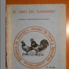 Libros de segunda mano: EL LIBRO DEL GANADERO. CRIANZA Y EXPLOTACION DE GALLINAS. F. DE SAJA. BIBLIOTECA DE GANADERIA, ANIMA. Lote 61528643
