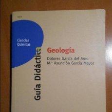 Libros de segunda mano: GEOLOGIA. GUIA DIDACTICA. CIENCIAS QUIMICAS. DOLORES GARCIA DEL AMO. Mª ASUNCION GARCIA MAYOR. UNIVE. Lote 61533224