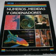 Libros de segunda mano de Ciencias: NUMEROS MEDIDAS Y ORDENADORES, ENCICLOPEDIA ILUSTRADA DEL MUNDO CIENTIFICO, ANAYA 1985. Lote 61800640