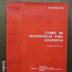 Libros de segunda mano de Ciencias: CURSO DE MATEMATICAS PARA LINGÜISTAS - CARLOS MARTÍN VIDE. Lote 61867496