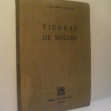 Libros de segunda mano: TIERRAS DE MOLDEO. NAVARRO ALCACER JOSÉ. 1949. Lote 62011616