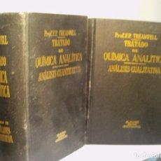 Libros de segunda mano de Ciencias: TRATADO DE QUIMICA ANALITICA. ANALISIS CUANTITATIVA. ANALISIS CUALITATIVA. DOS VOLUMENES. 1942. Lote 62013276