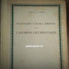 Libros de segunda mano: VEGETACION Y FLORA FORESTAL DE LAS CANARIAS OCCIDENTALES, 1ª EDIC. 1951.DEDICADO AUTOR.CEBALLOS.ORTU. Lote 62056288