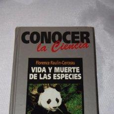 Libros de segunda mano: VIDA Y MUERTE DE LAS ESPECIES. Lote 62067508