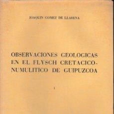 Libros de segunda mano: OBSERVACIONES GEOLÓGICAS EN EL FLYSCH CRETÁCICO-NUMULÍTICO DE GUIPÚZCOA (G. DE LLARENA 1954) SIN USA. Lote 62078424