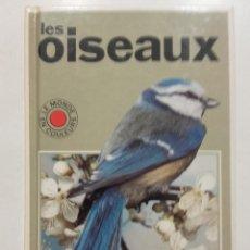 Livres d'occasion: LES OISEAUX - FRANCE LOISIRS - LE MONDE EN COLEURS - AVES, ORNITOLOGIA. Lote 62092684